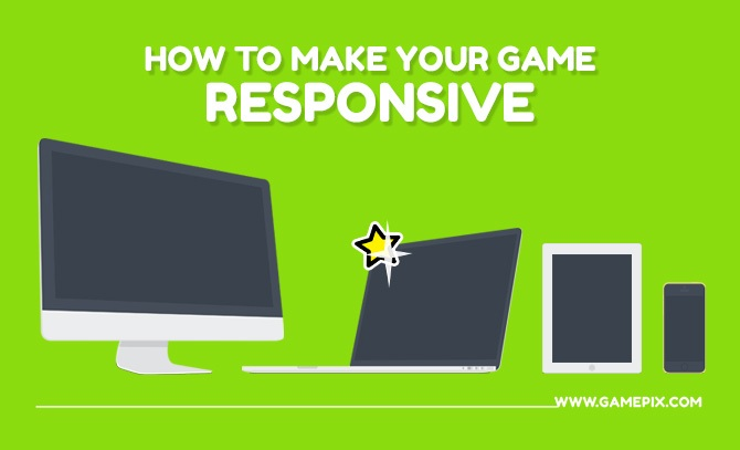 How to make your game responsive