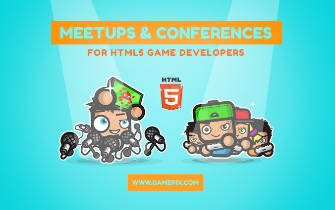 The list of the best meetups & conferences for HTML5 game developers